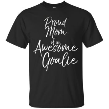 Proud Mom of an Awesome Goalie Vintage Soccer Shirt_Black