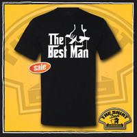 The Best Man Shirt - T-Shirt - The Godfather Parody - Bachelor Party - Rehearsal Dinner - Wedding T-Shirts - Wedding Party Gifts - Reception