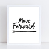 Move Forward Print, Motivational Quote, Black And White Quote Print, Typography Print, Quote Print, Instant Download