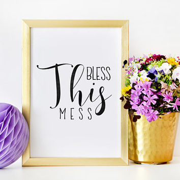 BLESS THIS MESS, Kitchen Wall Decor,Home Decor,Bedroom Decor,Funny Room Decor,Funny Print,Sign,Living Room Decor,Apartment Decor,Quote Print