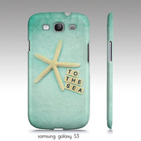 """Samsung galaxy S3 case, iphone 4,4s, 5 case, """"to the sea"""", starfish, typography, turquoise photo"""