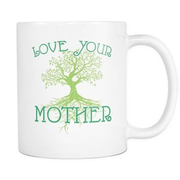 """Love Your Mother"" - 11oz. Mug"