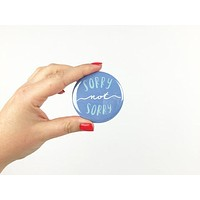 Sorry Not Sorry Button-Style Magnet