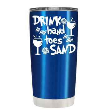Drink in my Hand Toes in the Sand on Translucent Blue 20 oz Tumbler Cup