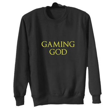 gaming god sweater Black Sweatshirt Crewneck Men or Women for Unisex Size with variant colour