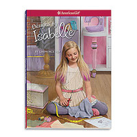 American Girl® Bookstore: Designs by Isabelle (Book 2)