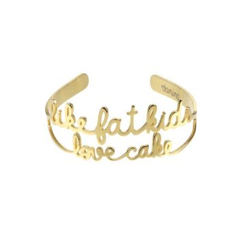 "VANINA ""Like fat kids love cake"" Bracelet"