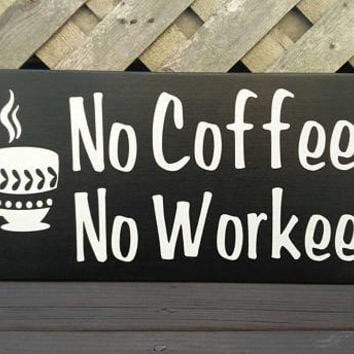 No Coffee No Workee | Wood and Vinyl Sign | Coffee Sign | Coffee Lover | Wall Sign | Office Decor | Coworker Gift