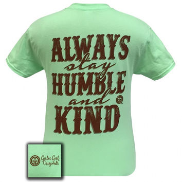Girlie Girl Originals Always Stay Humble and Kind T-Shirt