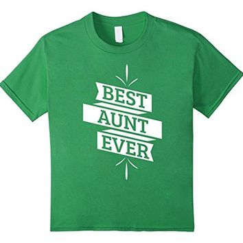 Aunt gifts : Best Aunt Ever | for favorite aunt T-Shirt