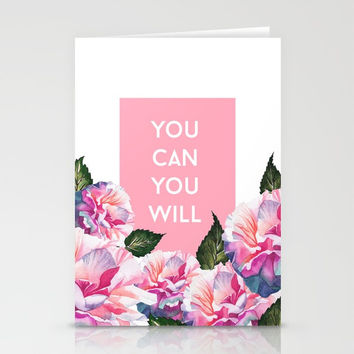 You Can & You Will Stationery Cards by cadinera