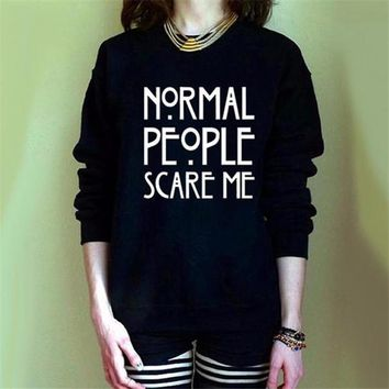 Normal People Scare Me Long Sleeve Sweatshirt T Shirt