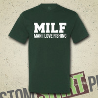 MILF - Man I Love Fishing T-shirt - Tee - Shirt - Funny - Humor - Gift for Dad - Fisherman - Outdoors - Fish - Hunting - Father's Day