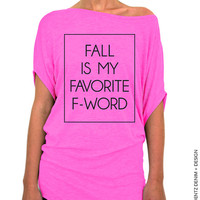 Fall Is Mt Favorite F - Word - Pink Longer Length Slouchy Tee (Small - Plus Sizes)