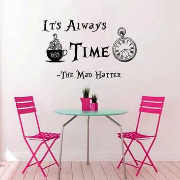Wall Decals Quotes Alice in Wonderland Wall Decal Quote Mad Hatter Sayings It's Always Tea Time Wall Vinyl Decals Nursery Home Decor AN639