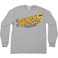 Respect All Pronouns -- Unisex Long-Sleeve