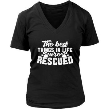 The Best Things in Life are Rescued - Women's V-Neck