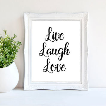 Live Laugh Love Quote, Love Quote, Life Quote Print, Wall Art Inspirational Print, Printable Quote, Typography Print, Live Laugh Love Print