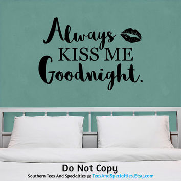 Always Kiss Me Goodnight Romantic Marriage Married Mr Mrs Husband Wife Bride Groom Wedding Gift Personalized Word Art Vinyl Wall Decal
