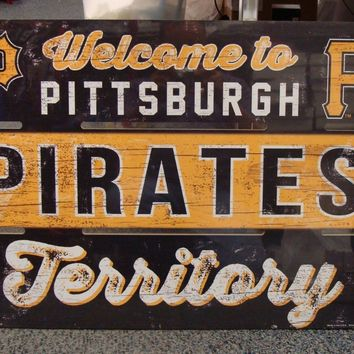 "PITTSBURGH PIRATES WELCOME TO PIRATES TERRITORY WOOD SIGN 19""X30'' NEW WINCRAFT"