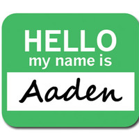 Aaden Hello My Name Is Mouse Pad