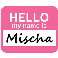 Mischa Hello My Name Is Mouse Pad