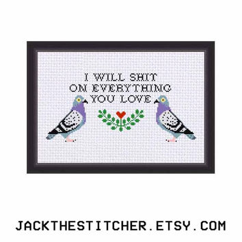 I Will Shit On Everything You Love Subversive Modern Cross Stitch Template Pattern Instant PDF Download