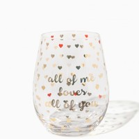 All Of Me Stemless Wine Glass | Charming Charlie