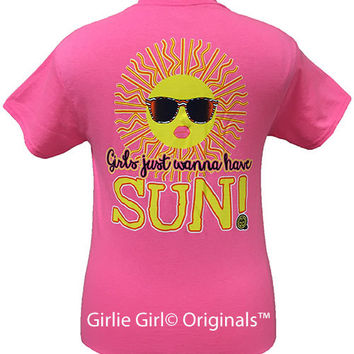 Girlie Girl Originals Girls Just Wanna Have Sun Adult Unisex Fit T-Shirt