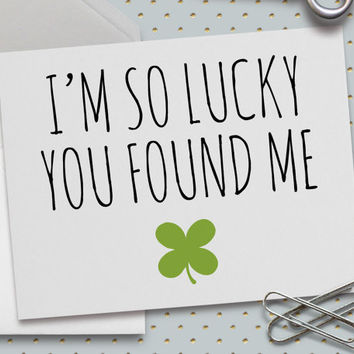 St. Patrick's Day Card, I'm So Lucky You Found Me, Cute Love Card, 5.5 x 4.25 Inch (A2), Cards for Girlfriend/Boyfriend, Four Leaf Clover