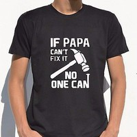 Dad Birthday T-Shirt  If PAPA Can't Fix It No One Can best daddy tee shirt gift