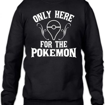 only here for the pokemon Crewneck Sweatshirt