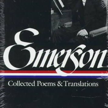 Ralph Waldo Emerson: Collected Poems and Translations (Library of America)
