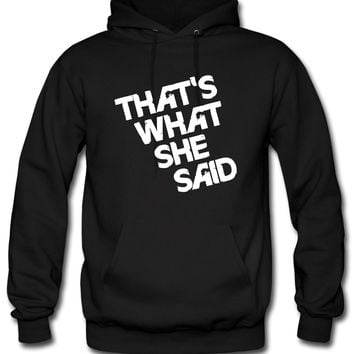 That's What She Said Hoodie
