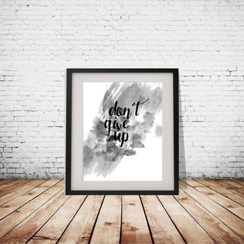 Dont give up Printable Art, quote wall decor, gallery wall decoration, home decoration