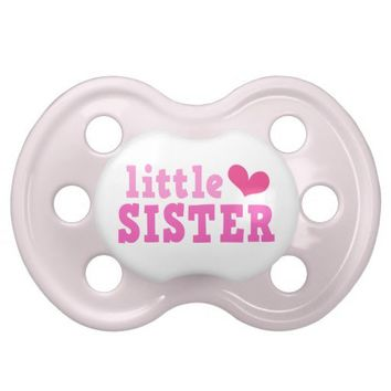Little sister pink text with cute heart custom pacifiers from Zazzle.com