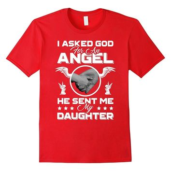 I Asked God For An Angel He Sent Me My Daughter Mom Dad Gift