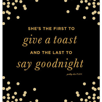 She's the First - Toast - Say Goodnight - Cheers - Party Girl - Champagne Toast - Shower - Wedding - Bar Cart