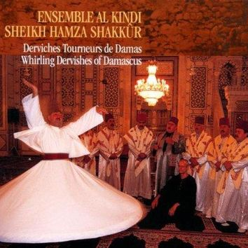 Hamza Shakkur & Al-Kindi Ensemble - Whirling Dervishes of Damascus