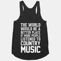 The World Would Be A Better PLace If More People Listened To Country Music