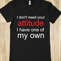 I Don't Need Your Attitude
