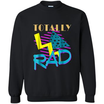 Totally Rad 1980s Vintage Eighties Costume Party  Printed Crewneck Pullover Sweatshirt