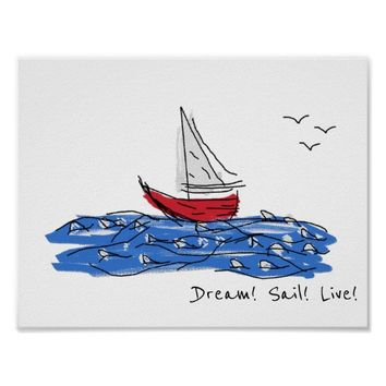 Dream Sail Live Sea Boat Seagulls Sketch Poster
