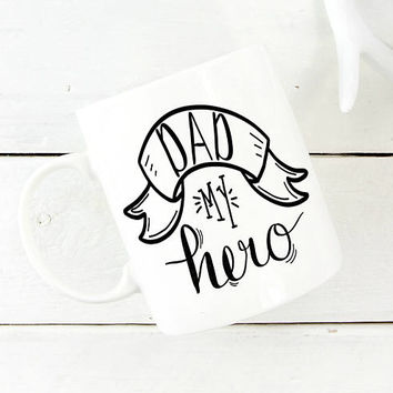Dad My Hero Coffee Mug - New Dad - Father's Day Gift - Gift For Dad - Step Father Gift - Dad Mug - Gifts Under 30