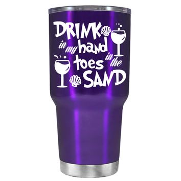 Drink in my Hand Toes in the Sand on Translucent Purple 30 oz Tumbler Cup