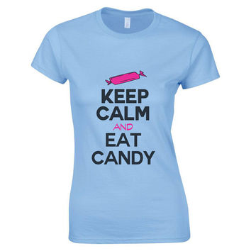 Keep Calm And Eat Candy - Womens Pink Candy Funny Tshirt - Great For Sugar Loving Girlfriend 2088