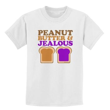 Peanut Butter and Jealous Childrens T-Shirt by TooLoud