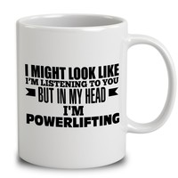In My Head I'm Powerlifting