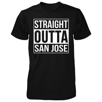 Straight Outta San Jose City. Cool Gift - Unisex Tshirt