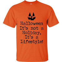 Halloween Its Not A Holiday, Its A Lifestyle Shirt. Funny, Graphic T-Shirts For All Ages. Ladies And Men's Unisex Style. Makes a Great Gift!